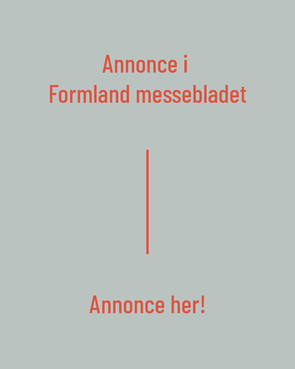 Annonce i FOrmland messebladet = annonce her!